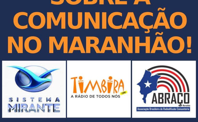 Sobre a comunicação no Maranhão!