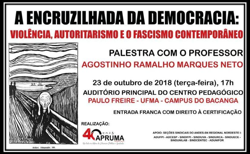 Apruma convida: palestra de Agostinho Marques aborda a democracia e o fascismo contemporâneo
