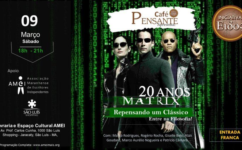 Café Pensante completa 1 ano com análise sobre o filme Matrix