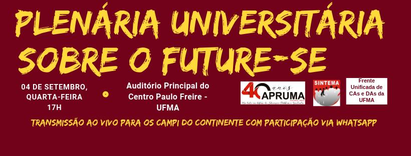 Quarta, dia 4: plenária na UFMA vai debater o programa Future-se