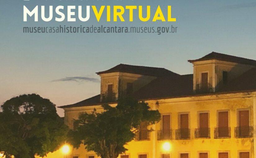 Museu Casa Histórica de Alcântara lança exposições virtuais