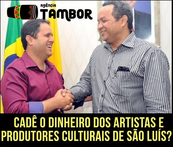Indignação! Cultura de São Luís com prejuízo milionário!