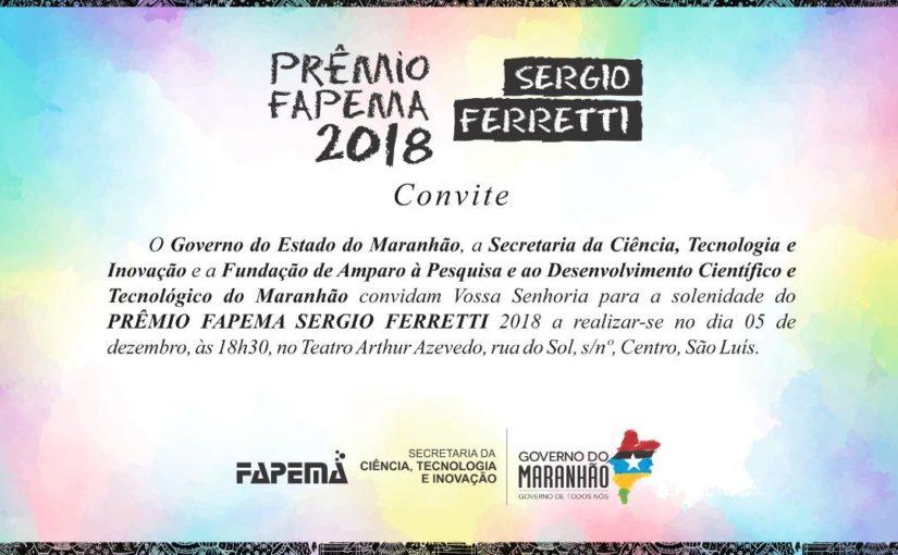 Governo do Maranhão realiza cerimônia de entrega do Prêmio Fapema Sergio Ferretti 2018