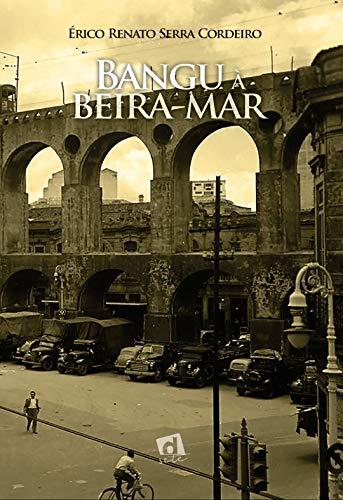 """""""Bangu à Beira-Mar"""": romance de Érico Cordeiro conta a saga de migrantes nordestinos"""
