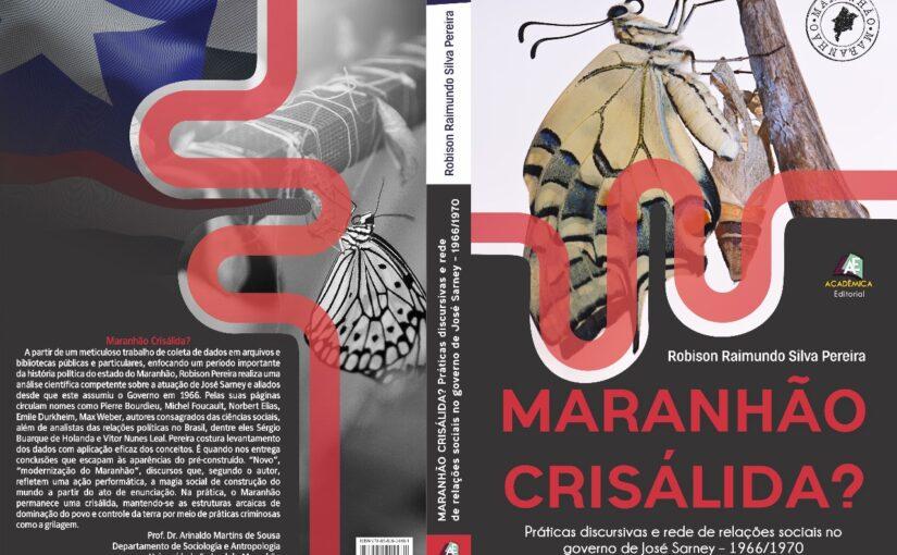 """Livro """"Maranhão Crisálida?"""" analisa a cultura política oligárquica liderada por Sarney"""